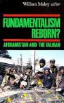 Fundamentalism Reborn?: Afghanistan and the Taliban - William Maley