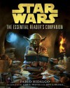 The Essential Reader's Companion: Star Wars (Star Wars: Essential Guides) - Pablo Hidalgo, Chris Trevas, Jeff Carlisle, Brian Rood, Darren Tan
