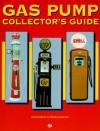 Gas Pump Collector's Guide - Scott Benjamin, Wayne Henderson