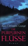 Die purpurnen Flüsse - Jean-Christophe Grangé