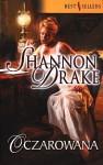 Oczarowana - Shannon Drake