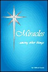 Miracles - Among Other Things - Clifford E. Swartz