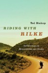 Riding with Rilke: Reflections on Motorcycles and Books - Ted Bishop, Edward Bishop