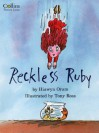 Reckless Ruby - Hiawyn Oram, Tony Ross
