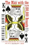 The Man with the $100,000 Breasts: And Other Gambling Stories - Michael Konik, Charlie Conrad, Becky Cole