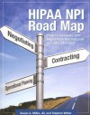 HIPAA NPI Road Map: How to Navigate and Implement the National Provider Identifier - Susan A. Miller, Stephen C. Witter