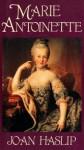 Marie Antoinette - Joan Haslip