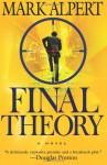 Final Theory - Mark Alpert
