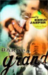Dakota Grand: A Novel - Kenji Jasper