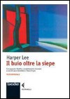 Il buio oltre la siepe - Laura Destefanis, Paola Tropia, Harper Lee Lee