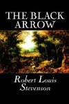 The Black Arrow - Robert Louis Stevenson