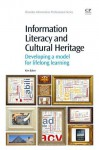 Information Literacy and Cultural Heritage: Developing a model for lifelong learning - Kim Baker