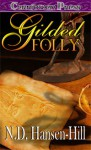 Gilded Folly - N.D. Hansen-Hill