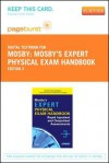 Mosby's Expert Physical Exam Handbook - Pageburst E-Book on Vitalsource (Retail Access Card): Rapid Inpatient and Outpatient Assessments - C.V. Mosby Publishing Company