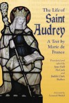 The Life of Saint Audrey: A Text by Marie de France - Marie de France, June Hall McCash, Judith Clark Barban, Emanuel J. Mickel