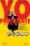 Yo, Presidente: Cinco Políticos en su Ruta al Poder - Rodrigo Valencia, Paola Dongo, Eiko Kawamura, Tarcila Shinno, Gonzalo Carranza