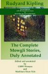 The Complete Mowgli Stories, Duly Annotated - Rudyard Kipling, G.M.W. Wemyss, Markham Shaw Pyle