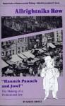 "Allrightniks Row: ""Haunch, Paunch, and Jowl"" : The Making of a Professional Jew (Masterworks of Modern Jewish Writing Series) - Samuel Badisch Ornitz, Jonathan D. Sarna, Gabriel Miller, Cheryl Mirkin"
