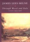 Through Wood and Dale: Diaries, 1975-1978 - James Lees-Milne