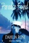 Paradise Found - Dahlia Rose