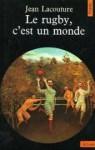 Le rugby, c'est un monde - Jean Lacouture
