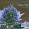 Wildflowers Of Cornwall And The Isles Of Scilly - David Chapman
