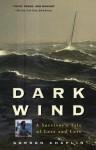 Dark Wind: A Survivor's Tale of Love and Loss - Gordon Chaplin