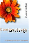 Communicate Marriage: 101 Questions to Help Revive Your Marriage - Steve Stephens