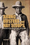 Bronc Busters and Hay Sloops: Ranching in the West in the Early 20th Century - Ken Mather