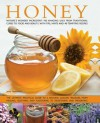 Honey: Nature's Wonder Ingredient: 100 Amazing Uses from Traditional Cures to Food and Beauty, with Tips, Hints and 40 Tempting Recipes - Jenni Fleetwood