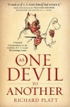 As One Devil to Another: A Fiendish Correspondence in the Tradition of C. S. Lewis' The Screwtape Letters - Richard Platt, Walter Hooper