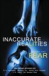 Fear - Inaccurate Realities, Marilyn Anne Campbell, Rie Sheridan Rose, Mackenzi Lee, S. H. Aeschliman, JWZulauf