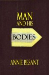 MAN AND HIS BODIES (Theosophical Manual) - Annie Besant
