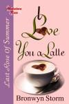 I Love You a Latte - Natasha Deen