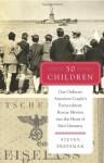 50 Children: One Ordinary American Couple's Extraordinary Rescue Mission into the Heart of Nazi Germany - Steven Pressman