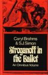 Stroganoff In The Ballet: An Omnibus Volume - Caryl Brahms