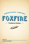 Traditional Baking: The Foxfire Americana Library (2) - Foxfire Students