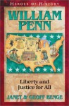 William Penn: Liberty and Justice for All - Janet Benge, Geoff Benge