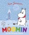 Moomin and the Winter Snow. Based on the Original Book by Tove Jansson - Tove Jansson