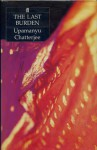 The Last Burden - Upamanyu Chatterjee