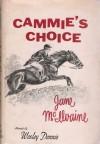 Cammie's Choice ( Cammie, #1) - Jane McIlvaine, Wesley Dennis