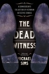 The Dead Witness - Michael Sims