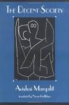 The Decent Society - Avishai Margalit