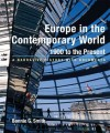 Europe in the Contemporary World: 1900 to Present: A Narrative History with Documents - Bonnie G. Smith