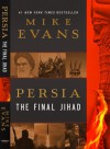 Persia: The Final Jihad - Mike Evans