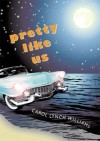 Pretty Like Us - Carol Lynch Williams