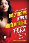 Flirt - Tracy Brown, K'wan, Angel Mitchell