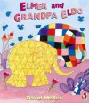 Elmer And Grandpa Eldo - David McKee