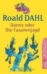 Danny oder Die Fasanenjagd - Quentin Blake, Roald Dahl