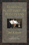 Reading Scripture As Wesleyans - Joel B. Green
